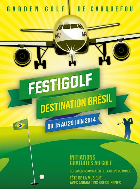 FESTIGOLF – Destination Brésil, du 15 au 29 juin | Carquefou | Entreprendre et golfer | Scoop.it