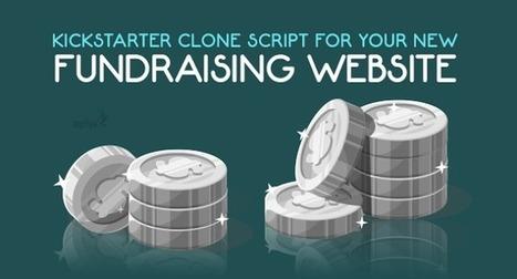 How beneficial is to use Kickstarter clone script for your new fundraising website? | Kickstarter Clone Script, kickstarter clone, kickstarter software,kickstarter platform | Scoop.it