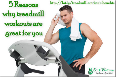 5 Reasons why treadmill workouts are great for you | Life, Love, Personal Development and Family | Scoop.it