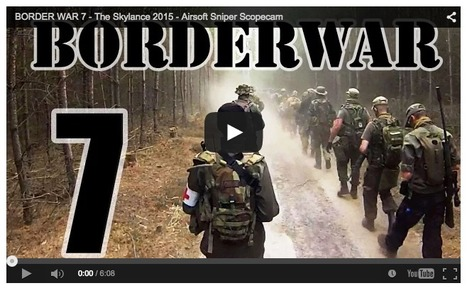 BORDER WAR 7 - The Skylance 2015 - Airsoft Sniper Scopecam - NOVRITSCH on youTube   Thumpy's 3D House of Airsoft™ @ Scoop.it   Scoop.it