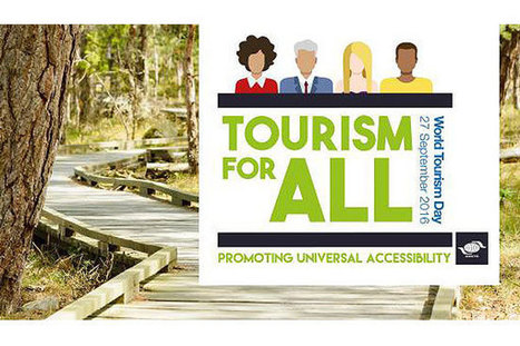 Accessible Tourism, theme of World Tourism Day 2016   Accessible Tourism   Scoop.it