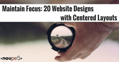 Maintain Focus: 20 Website Designs with Centered Layouts | NOUPE | Social Media and Mobile Websites | Scoop.it