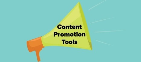 Content Promotion Tools: The Ultimate List | Marketing at the Edge | Scoop.it