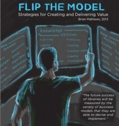 FLIP THE MODEL (a pre-print), By Brian Mathews - The Ubiquitous Librarian | The Information Professional | Scoop.it
