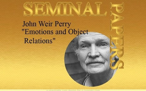 "Seminal papers: ""Emotions and Object Relations"" by John Weir Perry - e-jungian.com 