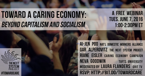 Webinar: Toward a Caring Economy - The Next System Project   What we're reading...   Scoop.it