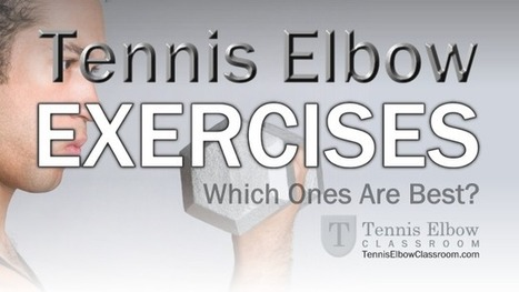 What Are The Best Exercises For Tennis Elbow?   Tennis Elbow Exercise And Rehab   Scoop.it