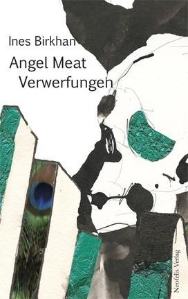 Neofelis Verlag –Angel Meat. Verwerfungen | Angel Meat, transmedia art project. | Scoop.it