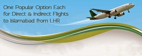 One Popular Option Each for Direct & Indirect Flights to Islamabad from LHR | social media optimization | Scoop.it