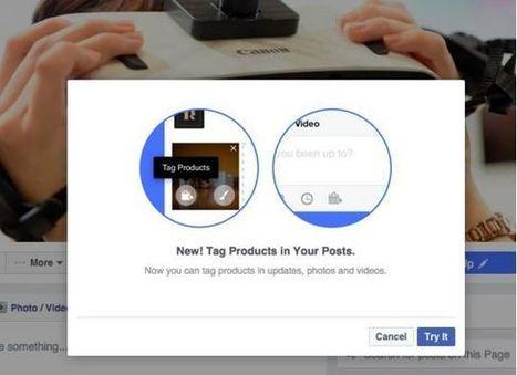 Les Pages Facebook vont bientôt pouvoir taguer leurs produits dans les photos et vidéos | Social Media Curation par Mon Habitat Web | Scoop.it