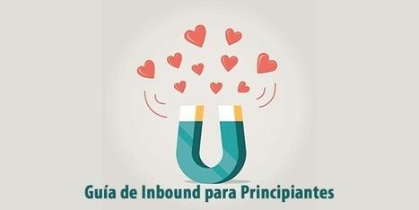 Guía de Inbound Marketing para Principiantes | EVENTOS PUBLICITARIOS | Scoop.it