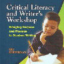 Critical Literacy and Writer's Workshop: Bringing Purpose and Passion to Student Writing book download<br/><br/>Lee Heffernan<br/><br/><br/>Download here http://baommse.info/1/books/Critical-Literacy-and-Writer-s-Work... | 21st Century Literacy and Learning | Scoop.it