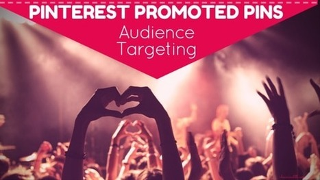 Pinterest Promoted Pins - Audience Targeting is Here! | Pinterest | Scoop.it