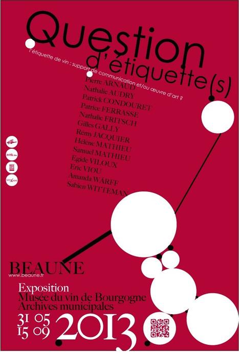 #Expo L'étiquette de vin : support de communication et/ou œuvre d'art ? Musée du Vin de #Bourgogne - 1er juin au 15 septembre 2013 | Dr. Wine | Scoop.it