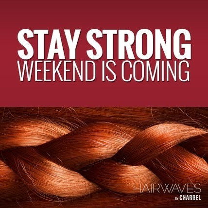 Stay Strong Weekend is Comin | Latest And Trendiest Hairstyling Techniques | Scoop.it