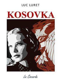 Kosovka, le roman de la Vieille Serbie - Luc Luret | Soft Power à la Française | Scoop.it