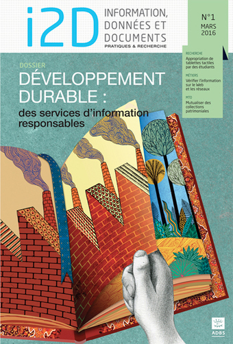 Vient de paraître : N°1-2016, revue I2D - Information, données & documentsDossier : « Développement durable : des services d'information responsables » - L'association des professionnels de l'i... | Orangeade | Scoop.it