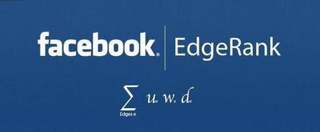 Wie EdgeRank begrijpt, haalt met vijf tips meer rendement uit Facebook | Social media | Scoop.it