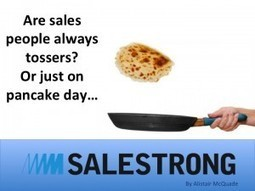 Are sales people always tossers? Or just on pancake day…? - | sales training | Scoop.it