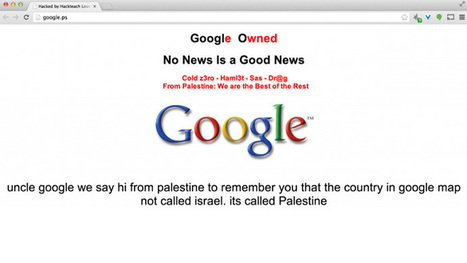 Hackers deface Google Palestine, demand Israel removed from maps   Middle East and North Africa   Scoop.it