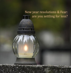 New year resolutions & Fear: are you settling for less?   Luisa Carou's Thoughts   Scoop.it