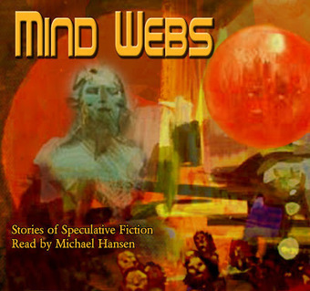 Dramatized Science Fiction Stories: Mind Webs | TELT | Scoop.it