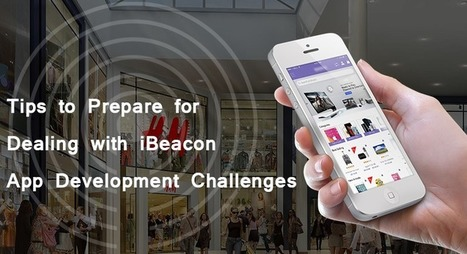 Tips to Prepare for Dealing with iBeacon App Development Challenges   iPhone Applications Development   Scoop.it