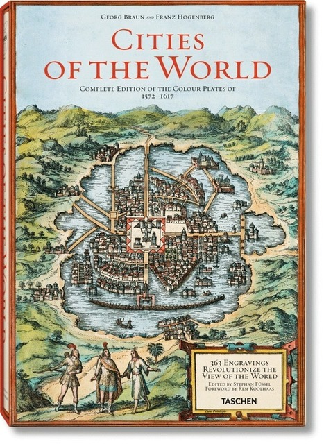 Atlas of Urban Geography from the 16th Century Reissued - Geolounge | Everything is related to everything else | Scoop.it