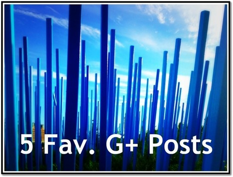 5 Google+ Posts Picks of the Week | Google - a Plus for Business | Scoop.it