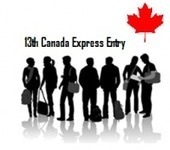 Canada Express Entry 13th Draw Results Have Been Out | Immigration Visa Processing | Scoop.it