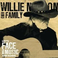 Country Review: Willie Nelson and Family-Let's Face the Music and Dance | Everything Music | Scoop.it