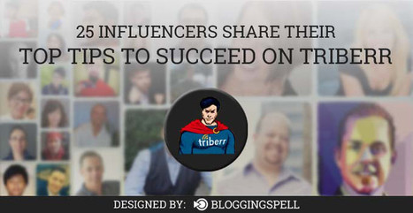 25 Influencers Share Their Top Tips to Succeed on Triberr | Marketing Blogs | Scoop.it