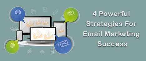 4 Powerful Strategies For Email Marketing Success | AlphaSandesh Email Marketing Blog | best email marketing Tips | Scoop.it