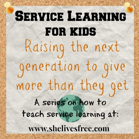 She Lives Free: Inspiring Kids To Pay It Forward | Service Learning | Scoop.it