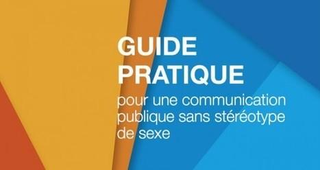 Guide pratique pour une com publique sans stéréotype de sexe | Haut conseil à l'égalité entre les hommes et les femmes | CULTURE, HUMANITÉS ET INNOVATION | Scoop.it