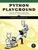 Python Playground: Geeky Projects for the Curious Programmer - PDF Free Download - Fox eBook | IT Books Free Share | Scoop.it