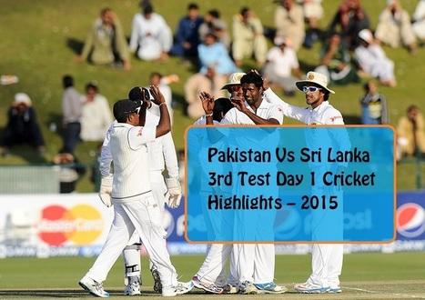 Pakistan vs Sri Lanka 3rd Test day 1 Cricket Highlights 2015 | Bloggerswise | Scoop.it