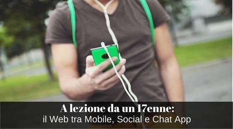 A lezione da un 17enne: il Web tra mobile, social e chat app | Dittatica e tecnologia | Scoop.it
