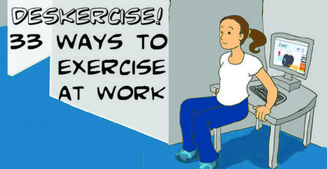 Deskercise! 33 Ways to Exercise at Work | Workspaces | Scoop.it