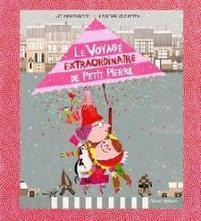 Le voyage extraordinaire de Petit Pierre, par Jo Hoestlandt et ... | Bien-être | Scoop.it