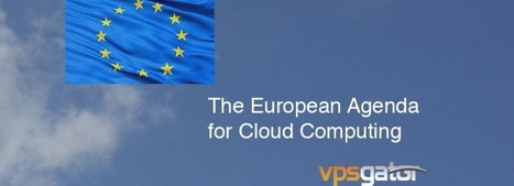The European Agenda for Cloud Computing | vpsgator.net | Virtual Private Servers | Scoop.it