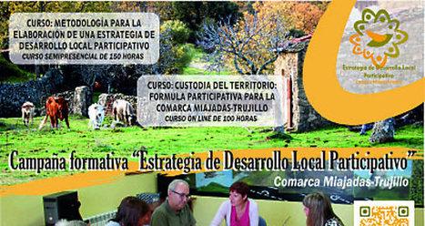 Acciones formativas en la Estrategia de Desarrollo Local Participativo de la Comarca MiajadasTrujillo | Formación On-line | Scoop.it