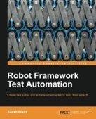 Robot Framework Test Automation - PDF Free Download - Fox eBook | Why Robot framework? | Scoop.it