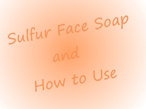 Sulfur or Sulphur Face Wash And How to Use | Health and Beauty | Scoop.it