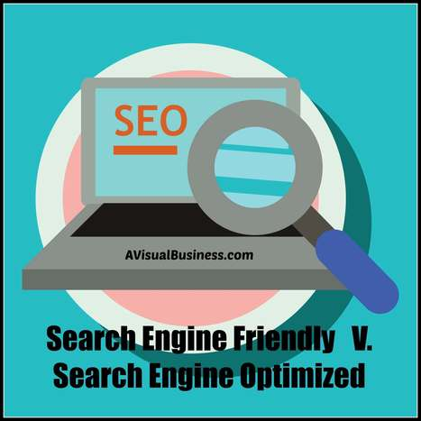 So Your Website is SEO Friendly huh - BTW, Not the Same as Optimized | Web Content Enjoyneering | Scoop.it
