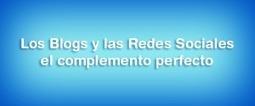 Los blogs y las redes sociales el complemento perfecto | Social Media | Marketing | Marketing, Redes Sociales y SEO | Scoop.it