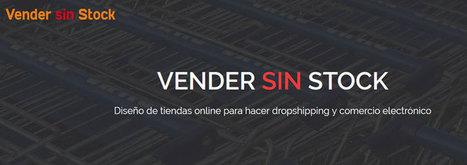 Vender sin Stock, landing page para captar clientes | Dropshipping España | Scoop.it