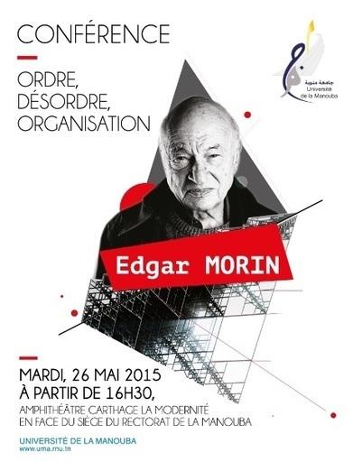 Le Professeur Edgar Morin à l'Université de La Manouba le mardi 26 mai 2015   Institut Pasteur de Tunis-معهد باستور تونس   Scoop.it