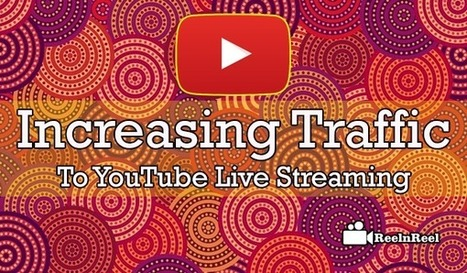 Ways to Increase Traffic to your YouTube Live Streaming | Video Marketing | Scoop.it