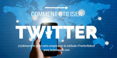 Comment utiliser Twitter et 7 profils à supprimer - Twitter Reboot - La Chaine Web | Marketing and branding for small business | Scoop.it